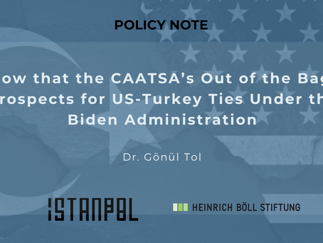 Now that the CAATSA's Out of the Bag: Prospects for US-Turkey Ties Under the Biden Administration