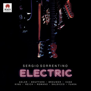 """OUT NOW! """"ELECTRIC"""" - NEW SOLO ALBUM BY SERGIO SORRENTINO - RMN CLASSICAL"""