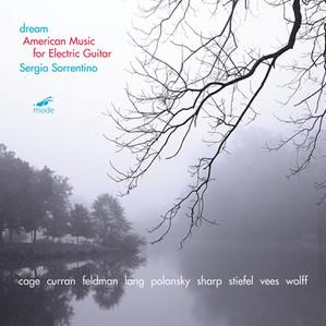 "NEW CD!!! Sergio Sorrentino: ""Dream"" - American Music for Electric Guitar (Mode Records)"