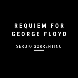 Requiem for George Floyd - Sergio Sorrentino (electric guitar and electronics)