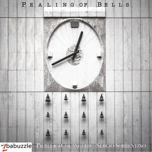 Pealing of Bells - Pierluigi Colangelo & Sergio Sorrentino - Out on February 16, 2021