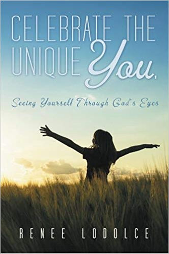 Celebrate the Unique You: Seeing Yourself Through God's Eyes