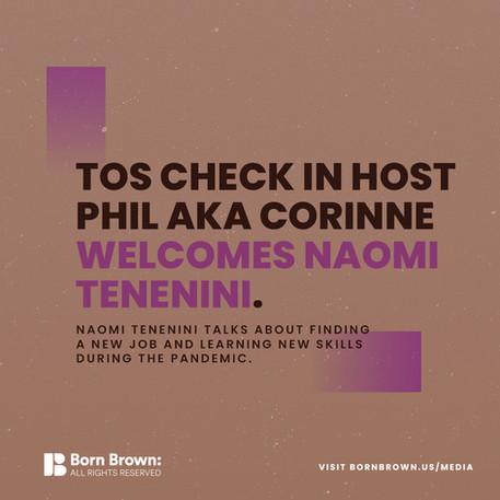 ToS Check in with Naomi Tenenini