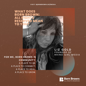What Does Born Brown Mean To You?