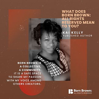 Kai Kelly What Does Born Brown Mean To Y