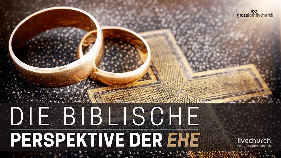 Die biblische Perspektive auf die Ehe.png