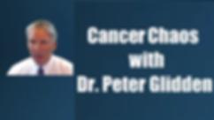 Dr. Peter Glidden - Cancer Chaos thumbni