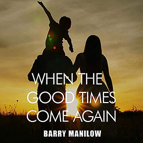 Barry Manilow When The Good Times Come Again Single