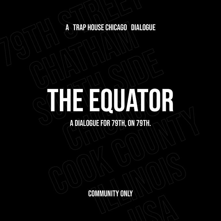 THE EQUATOR | COMMUNITY DIALOGUE