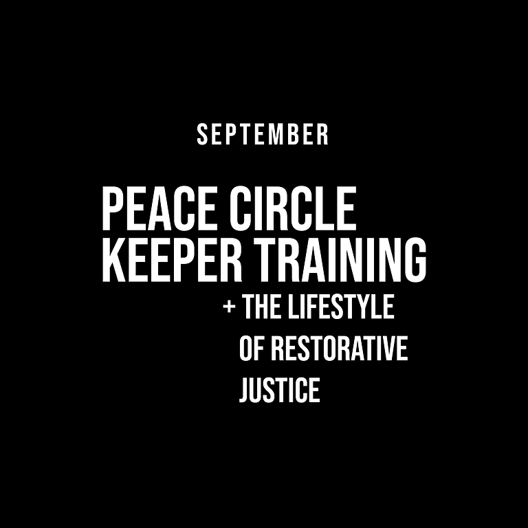 SEPTEMBER - Peace Circle Keeper Training