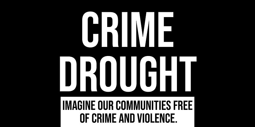 CRIME DROUGHT | NO CRIME - NO VIOLENCE