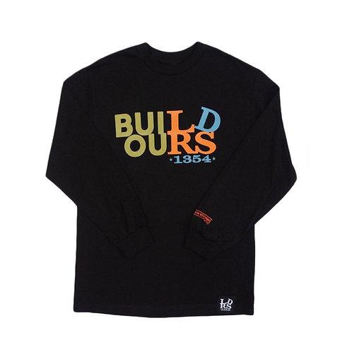 BUILD OURS x LDRS 1354 | L/S TEE - BLACK