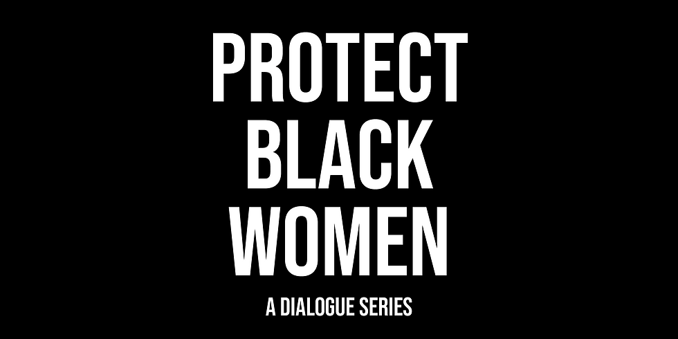 PROTECT BLACK WOMEN