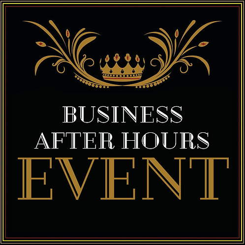 BUSINESS AFTER HOURS EVENT