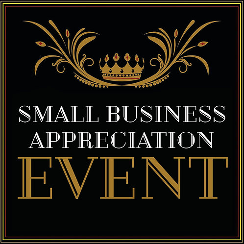 SMALL BUSINESS APPRECIATION EVENT
