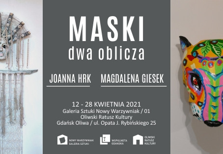 """""""Maski. Dwa oblicza""""  Joanna Hrk i Magdalena Giesek. Nowy Warzywniak Art Gallery, Gdańsk."""