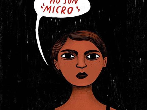 """No son micro. Machismos cotidianos: violencia de género que no se ve. Una """"micro"""" violencia"""