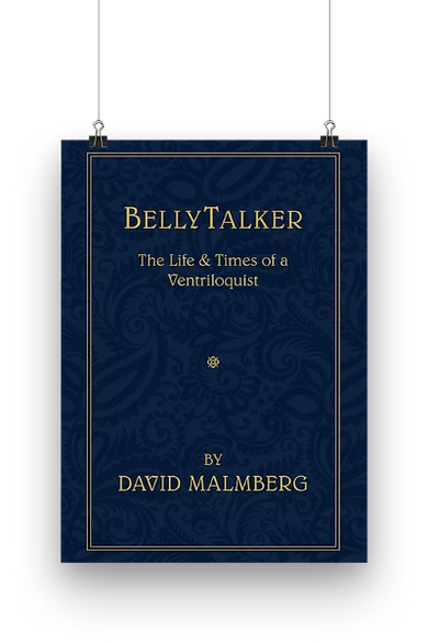BellyTalker, The Life and Times of a Ventriloquist