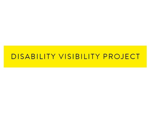 A bright yellow background with black text reads Disability Visibility Project
