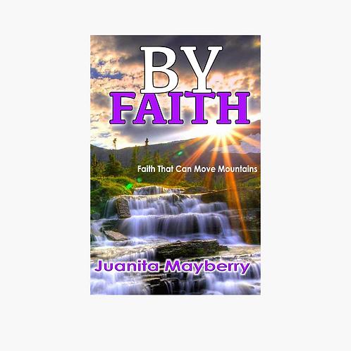 By Faith: Faith That Can Move Mountains