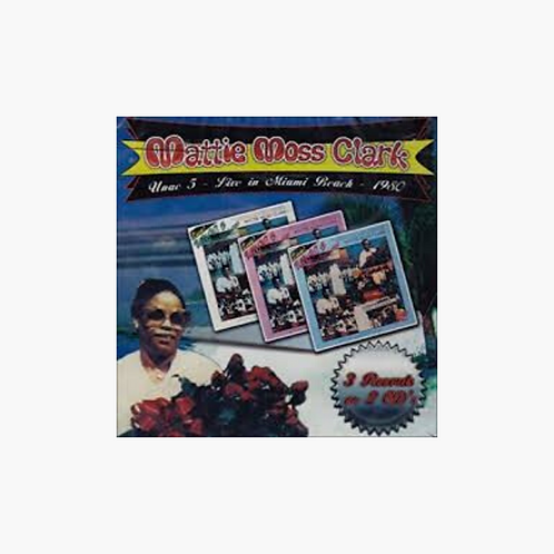 Mattie Moss Clark - Unac 5: Live In Miami Beach 1980