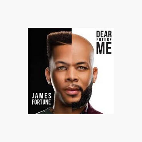 James Fortune - Dear Future Me