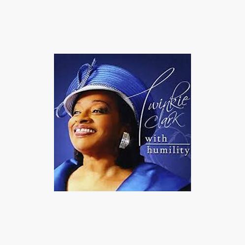 Twinkie Clark - With Humility