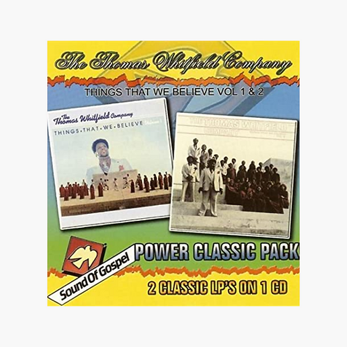 The Thomas Whitfield Company - Things That We Believe Vol 1 & 2