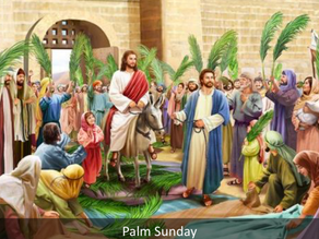 HOMILY FOR MARCH 28th - Palm Sunday