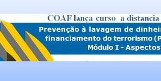 """COAF lança Curso a Distância sobre """"Prevenção à Lavagem de Dinheiro e ao Financiamento do Terrorismo"""