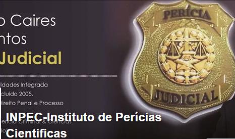 INSTITUTO DE PERICIAS CIENTIFICAS - INPEC