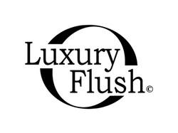 LUXURY FLUSH