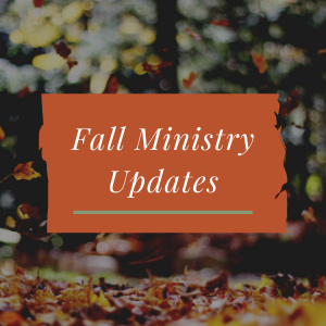 Fall Ministry Updates.png