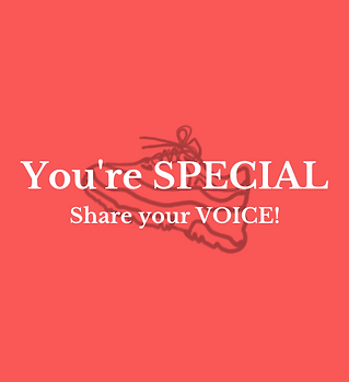 You're special share your VOICE!