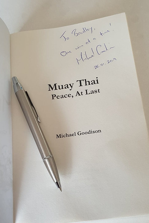 (Signed Copy) Muay Thai: Peace, At Last paperback by Michael Goodison