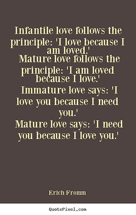 erich-fromm-mature vs immature love-both