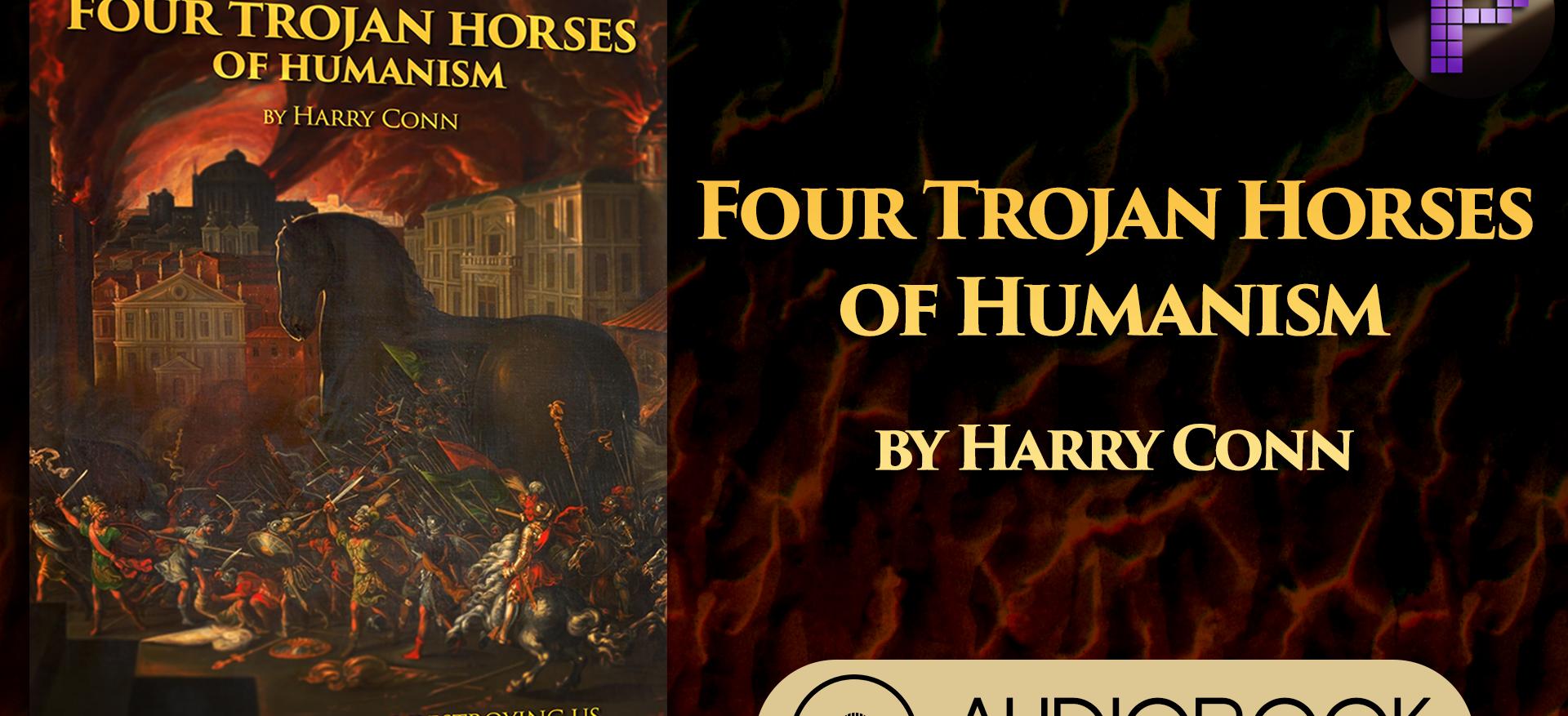 Four Trojan Horses of Humanism - Audiobook/eBook
