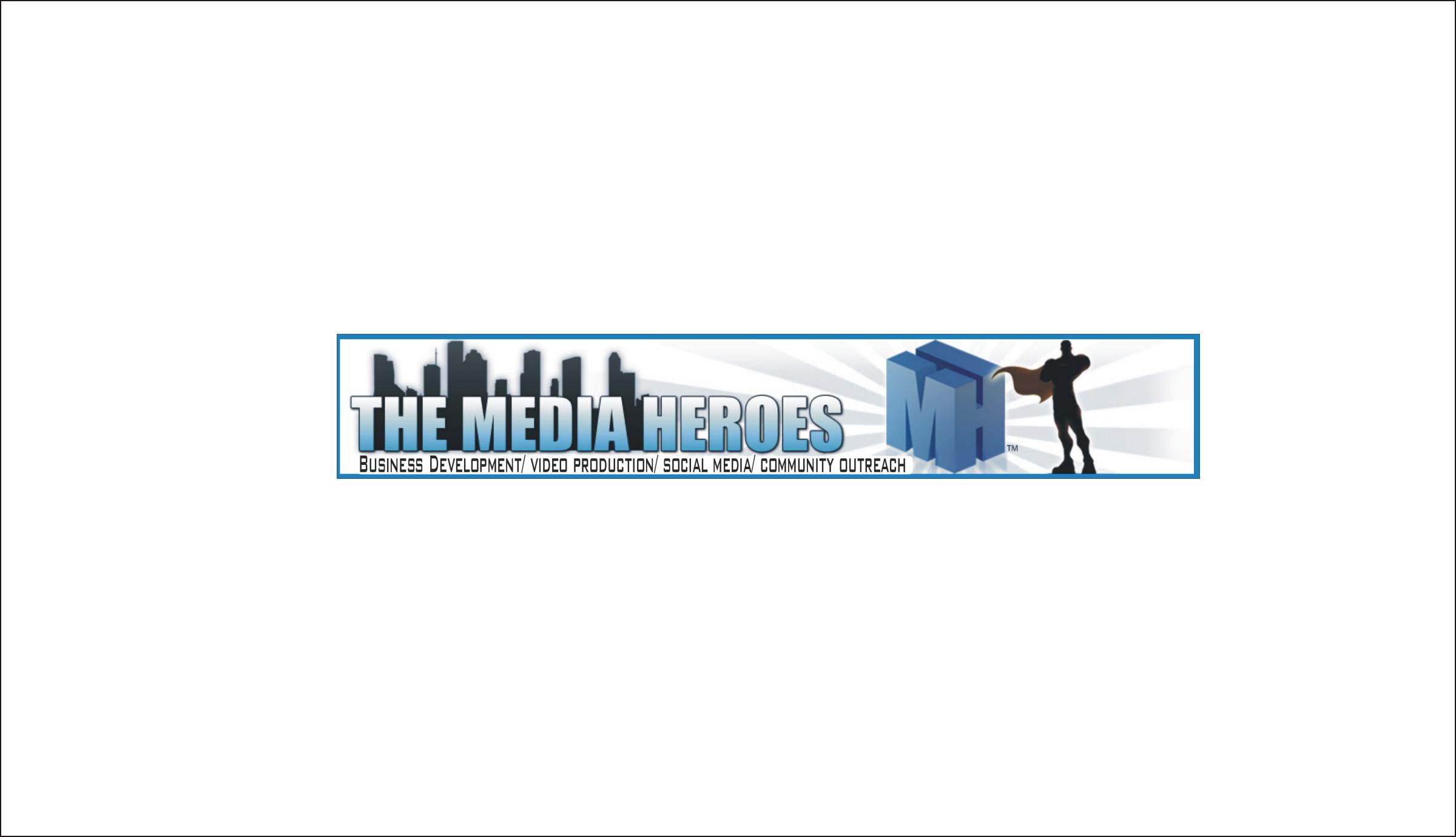 The Media Heroes