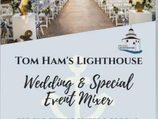 Come meet us at Tom Ham's Lighthouse Wedding Mixer!