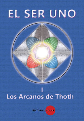 Libro, El Ser Uno Vol. l Los Arcanos de Thoth