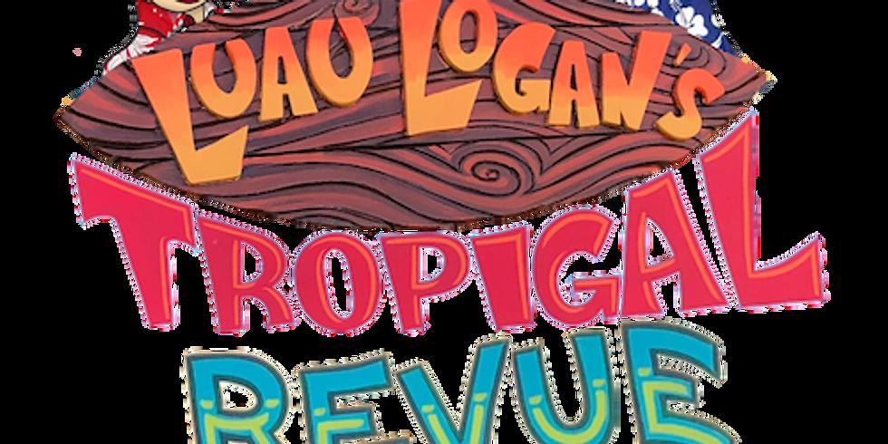 Luau Logan's Tropigal Revue