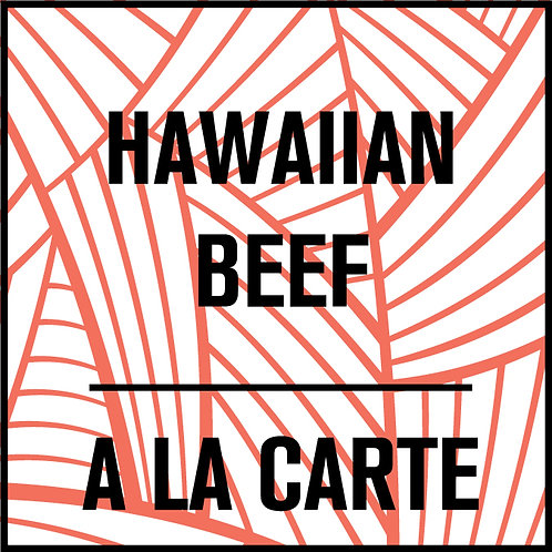 Hawaiian Beef A La Carte