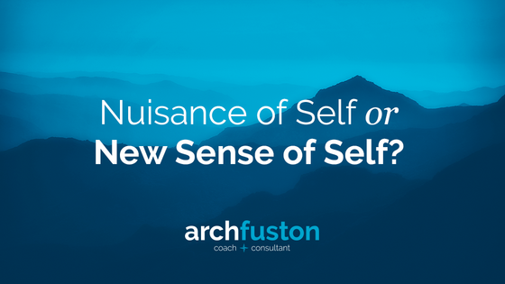 Nuisance of Self or New Sense of Self?