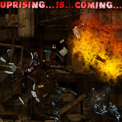 Uprising...is...coming...