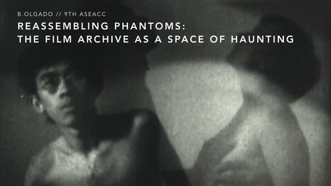 Reassembling Phantoms: The Film Archive as a Space for Haunting