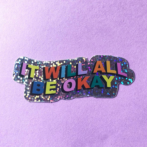 It Will Be Okay Sticker