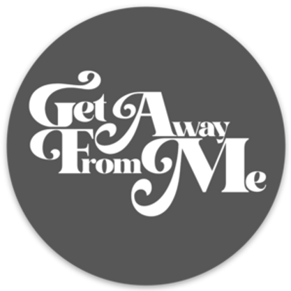 Get Away From Me Sticker