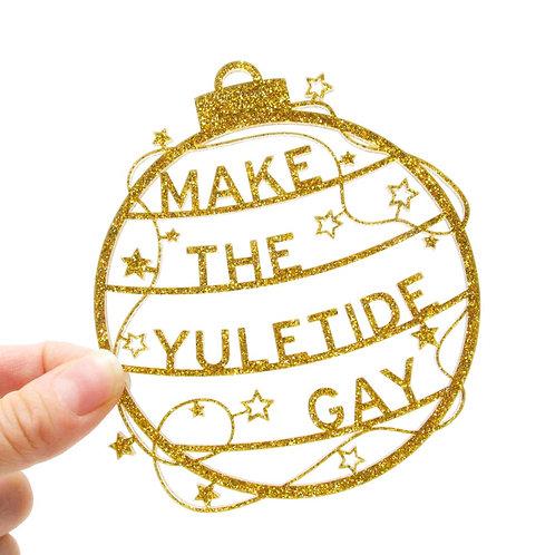 Make the Yuletide Gay Ornament