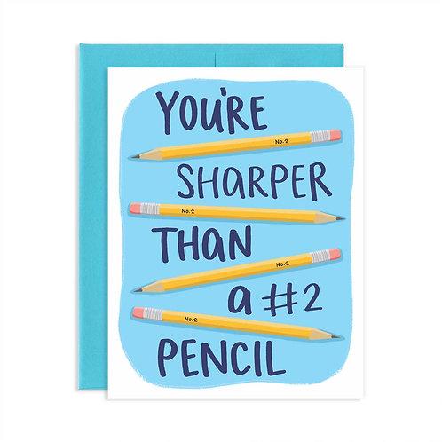 You're Sharper Than a #2 Pencil Card
