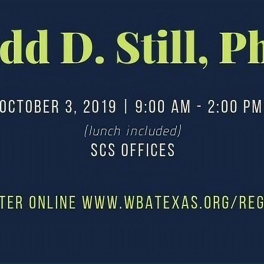 Speaker Todd D. Still, Ph.D.